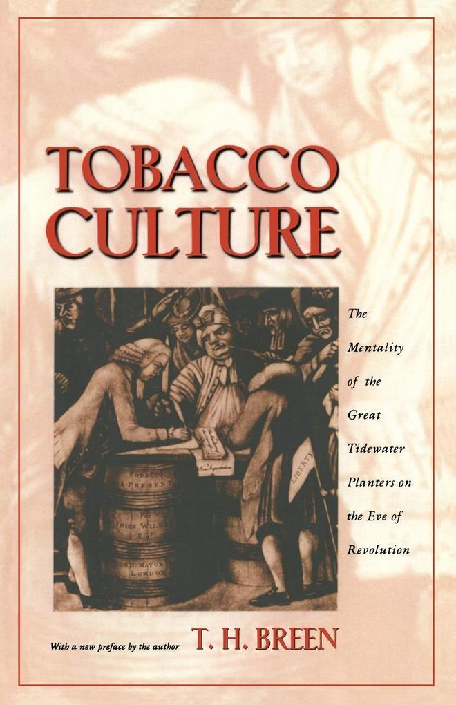 Tobacco Culture: The Mentality of the Great Tidewater Planters on the Eve of Revolution als Taschenbuch