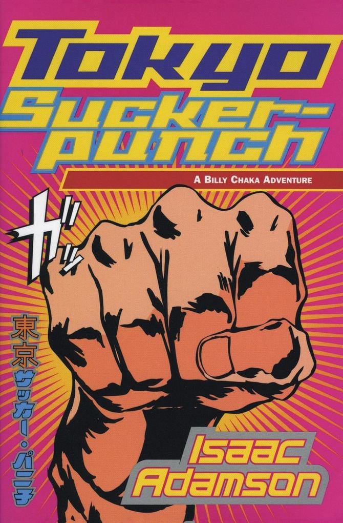 Tokyo Suckerpunch: A Billy Chaka Adventure als Taschenbuch