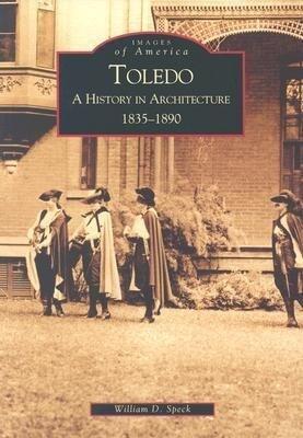 Toledo:: A History in Architecture 1835-1890 als Taschenbuch