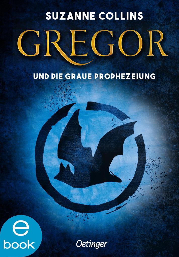 Gregor und die graue Prophezeiung als eBook von Suzanne Collins