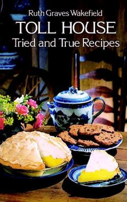 Toll House Tried and True Recipes als Taschenbuch