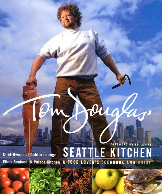 Tom Douglas' Seattle Kitchen als Buch