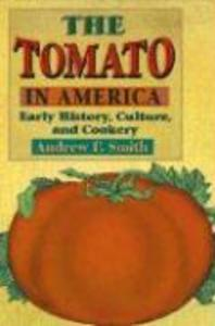 The Tomato in America: Early History, Culture, and Cookery als Taschenbuch