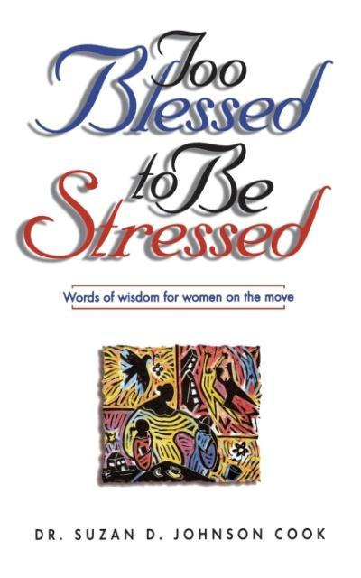 Too Blessed to Be Stressed als Taschenbuch