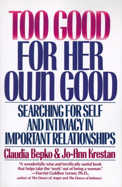 Too Good for Her Own Good: Breaking Free from the Burden of Female Responsibility als Taschenbuch