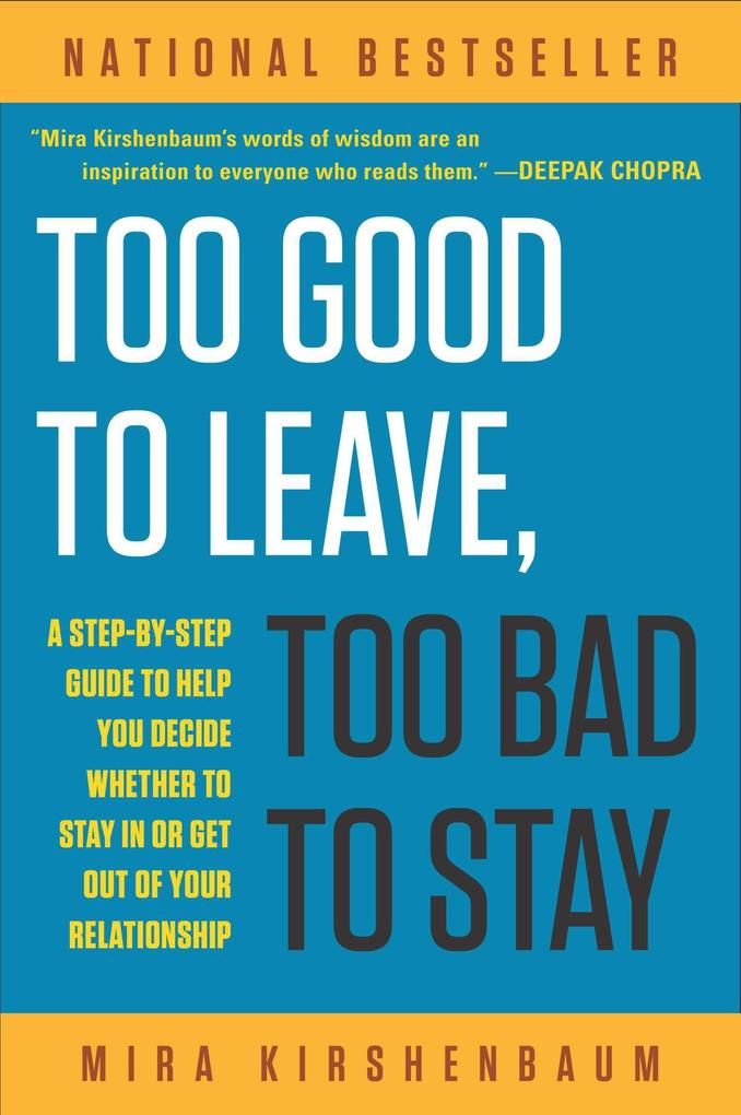 Too Good to Leave, Too Bad to Stay: A Step-By-Step Guide to Help You Decide Whether to Stay in or Get Out of Your Relationship als Taschenbuch