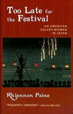 Too Late for the Festival: An American Salary Woman in Japan als Buch