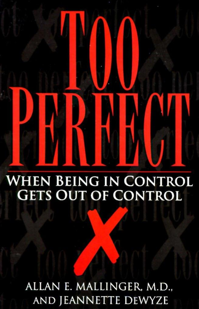 Too Perfect: When Being in Control Gets Out of Control als Taschenbuch