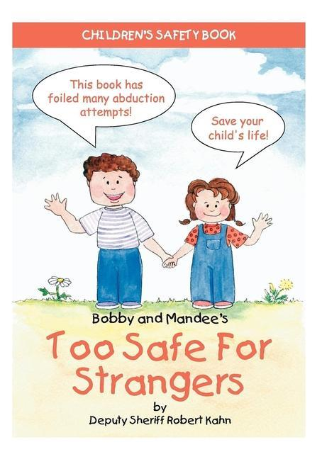 Bobby and Mandee's Too Safe for Strangers: Children's Safety Book als Taschenbuch