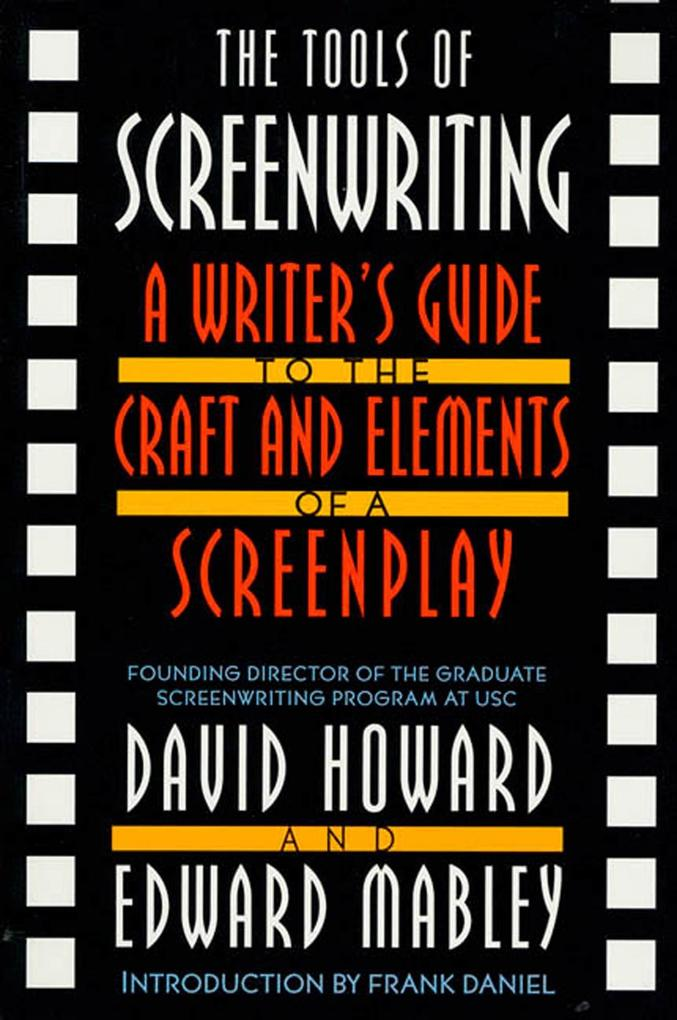 The Tools of Screenwriting: A Writer's Guide to the Craft and Elements of a Screenplay als Taschenbuch