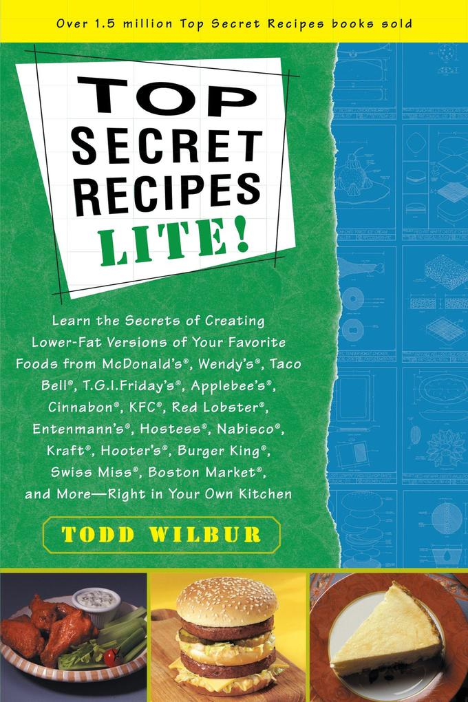 Top Secrets Recipes-Lite!: Creating Reduced-Fat Kitchen Clones of America's Favorite Brand-Name Foods als Taschenbuch