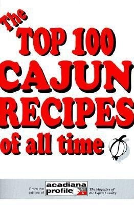 The Top 100 Cajun Recipes of All Time als Taschenbuch