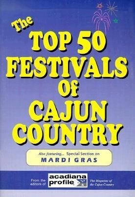 The Top 50 Festivals of Cajun Country als Taschenbuch