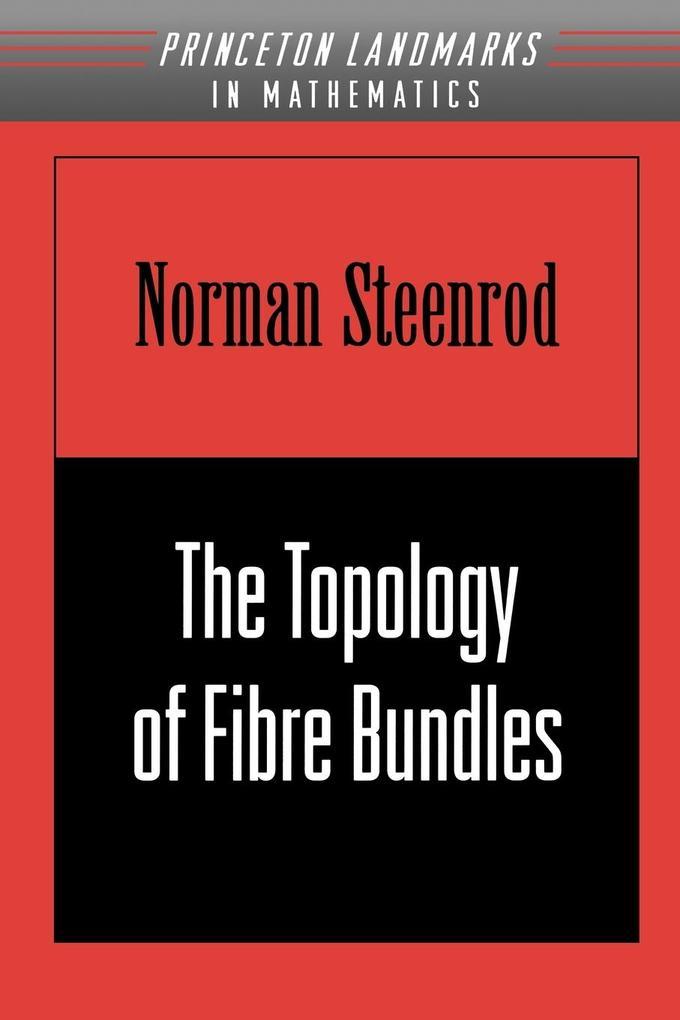 The Topology of Fibre Bundles. (PMS-14), Volume 14 als Taschenbuch