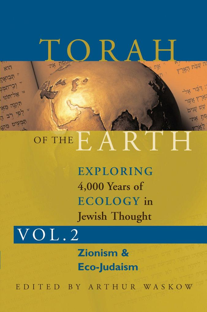 Torah of the Earth Vol 2: Exploring 4,000 Years of Ecology in Jewish Thought: Zionism & Eco-Judaism als Taschenbuch