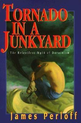 Tornado in a Junkyard: The Relentless Myth of Darwinism als Taschenbuch