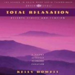 Total Relaxation: Release Stress and Tension als Hörbuch