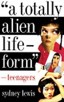 A Totally Alien Life-Form: Teenagers als Taschenbuch
