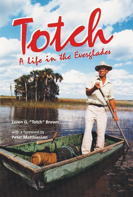 Totch: A Life in the Everglades als Taschenbuch