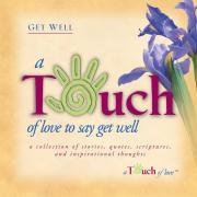 Touch of Love to Say Get Well als Buch