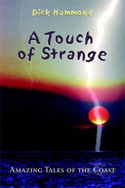 A Touch of Strange: Amazing Tales of the Coast als Buch