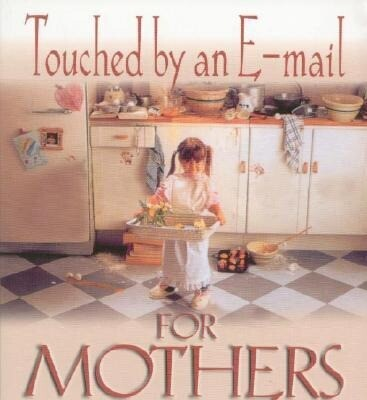 Touched by an E-mail for Mothers als Taschenbuch