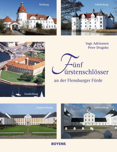 Fünf Fürstenschlösser an der Flensburger Förde ...
