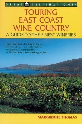 Explorer's Guides: Touring East Coast Wine Country: A Guide to the Finest Wineries als Taschenbuch