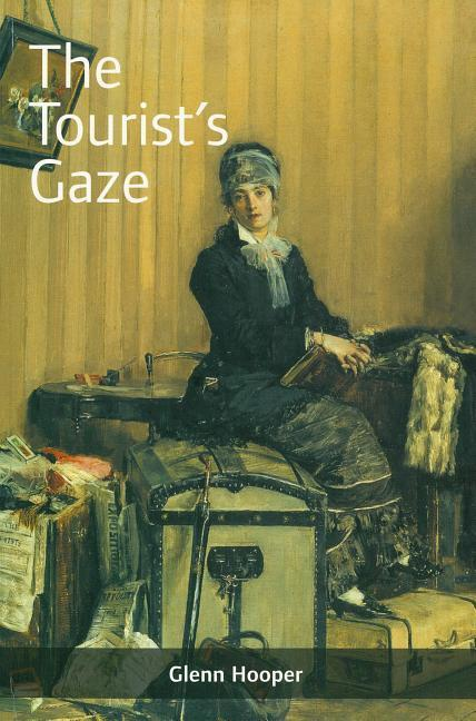 The Tourist's Gaze [Op]: Travellers to Ireland, 1800 - 2000 als Taschenbuch