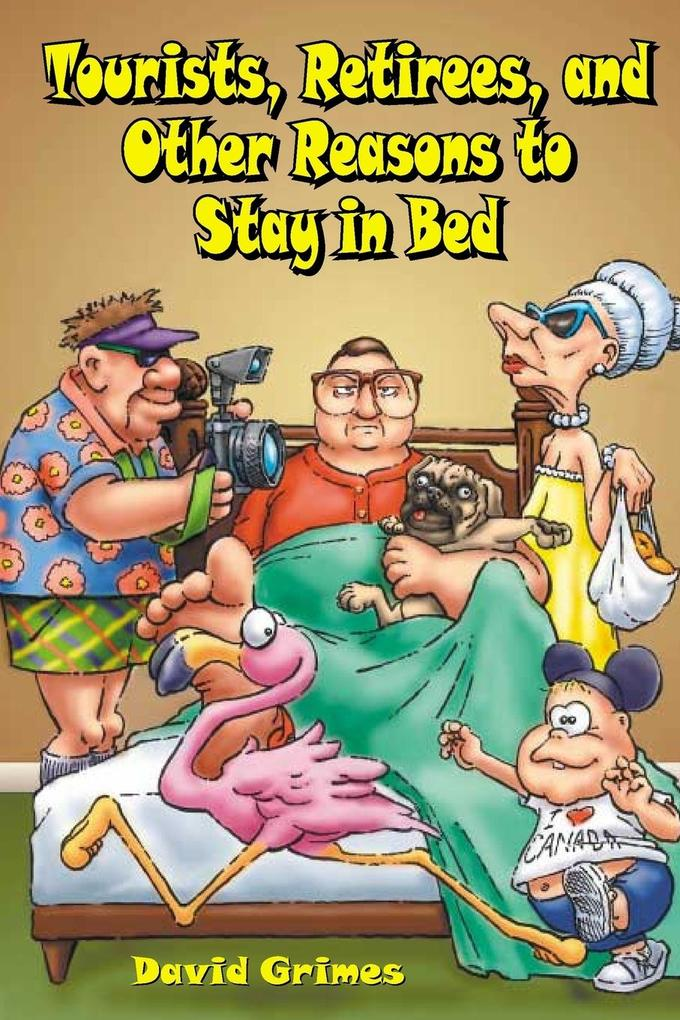 Tourists, Retirees, and Other Reasons to Stay in Bed als Taschenbuch