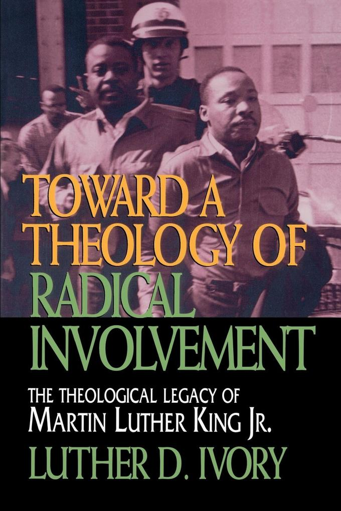 Toward a Theology of Radical Involvement als Taschenbuch