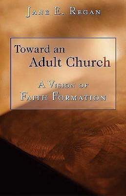 Toward an Adult Church: A Vision of Faith Formation als Taschenbuch
