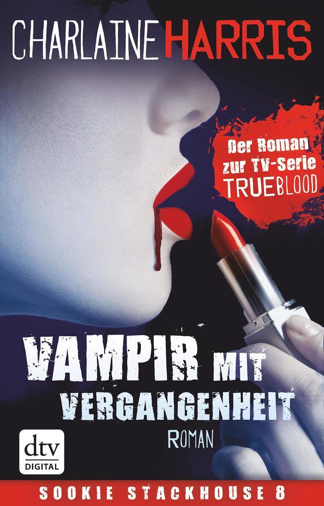 Vampir mit Vergangenheit als eBook von Charlaine Harris