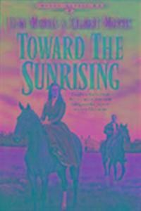 Toward the Sunrising als Taschenbuch