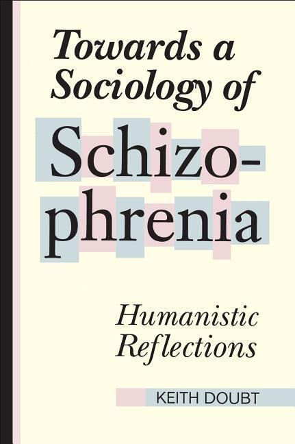 Towards a Sociology of Schizophrenia als Taschenbuch