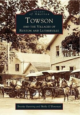 Towson and the Villages of Ruxton and Lutherville als Taschenbuch