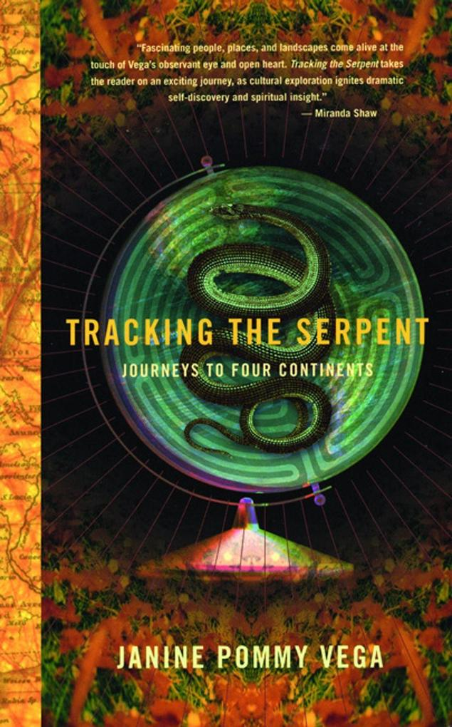 Tracking the Serpent: Journeys Into Four Continents als Taschenbuch