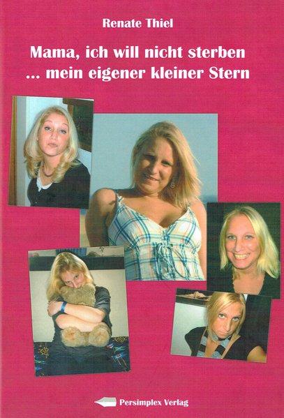 Mama, ich will nicht sterben als Buch von Renate Thiel