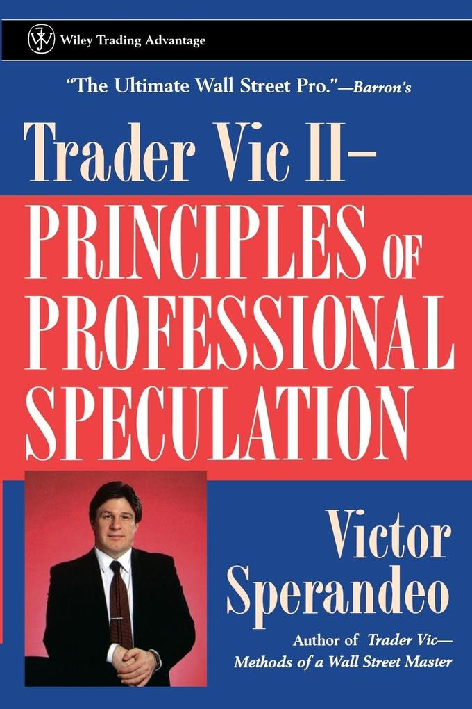 Trader Vic II: Principles of Professional Speculation als Taschenbuch