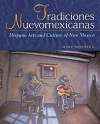 Tradiciones Nuevomexicanas: Hispano Arts and Culture of New Mexico als Taschenbuch