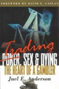 Trading, Sex & Dying: The Heart of a Gambler als Taschenbuch
