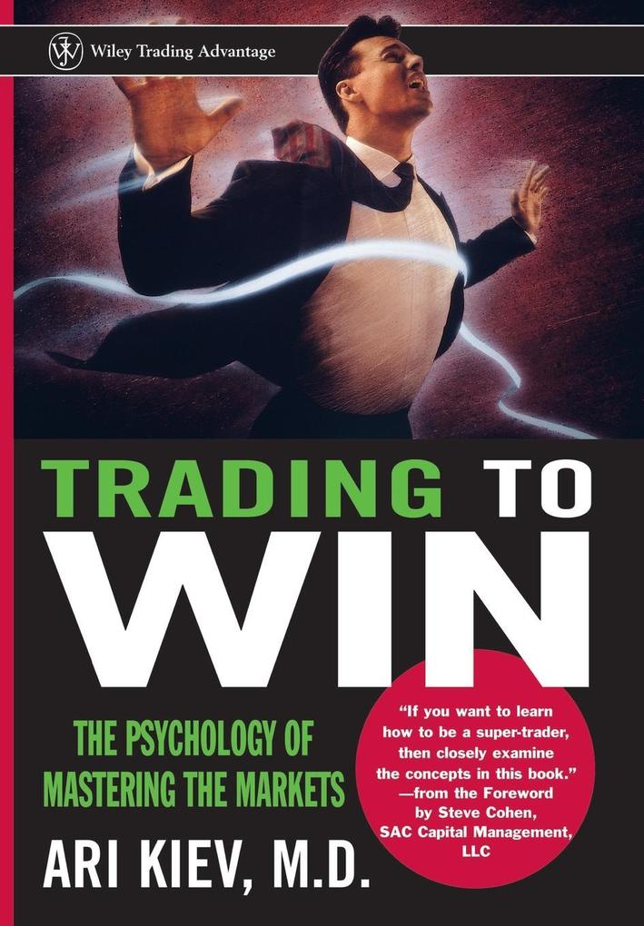 Trading to Win: The Psychology of Mastering the Markets als Buch