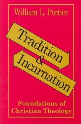 Tradition and Incarnation: Foundations of Christian Theology als Taschenbuch