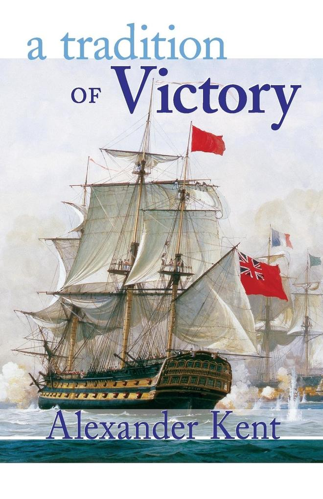 A Tradition of Victory: The Richard Bolitho Novels als Taschenbuch
