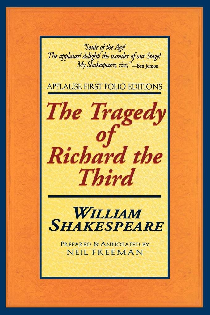 The Tragedie of Richard the Third: Applause First Folio Editions als Taschenbuch