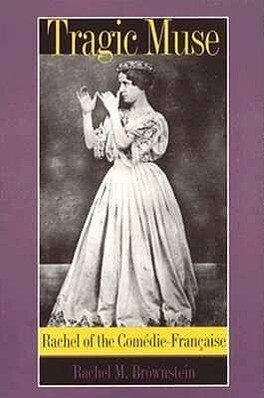 Tragic Muse: Rachel of the Comedie-Francaise als Taschenbuch