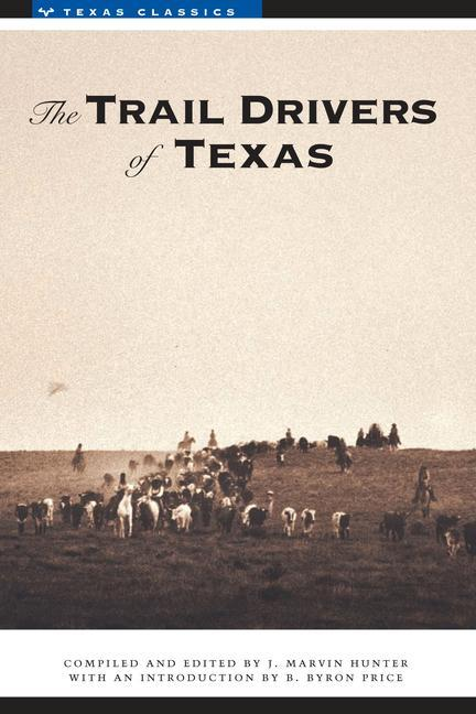 The Trail Drivers of Texas: Interesting Sketches of Early Cowboys... als Taschenbuch