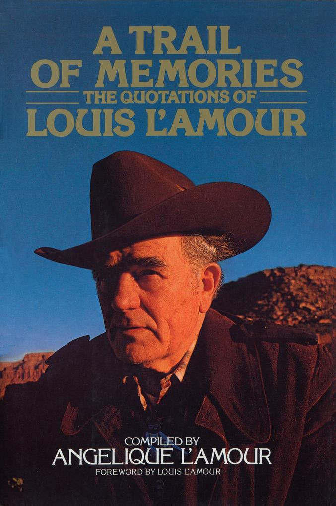 A Trail of Memories: The Quotations of Louis l'Amour als Buch
