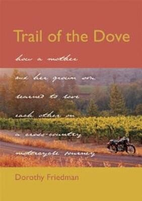 Trail of the Dove: How a Mother and Her Grown Son Learned to Love Each Other on a Cross-Country Motorcycle Journey als Buch