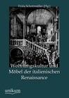 Wohnungskultur und Möbel der italienischen Renaissance